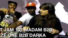JUST JAM 107 MADAM B2B PHAZE ONE B2B DARKA
