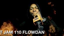 JUST JAM 110 FLOWDAN
