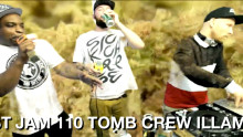 JUST JAM 110 TOMB CREW ILLAMAN