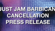 JUST JAM BARBICAN  CANCELLATION PRESS RELEASE